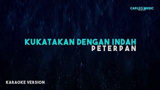 Peterpan – Kukatakan Dengan Indah (Karaoke Version)