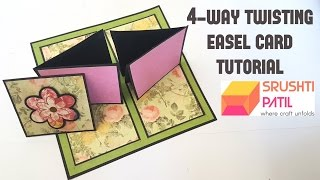 4 way Twisting Easel card tutorial by Srushti Patil