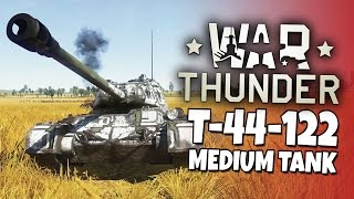 War Thunder - Medium Tank T-44-122