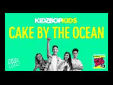 Kidz bop kids cake by the ocean ( from kidz  bop 32 )