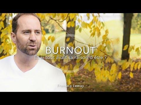 Burnout, Et si tout avait sa raison d'être?