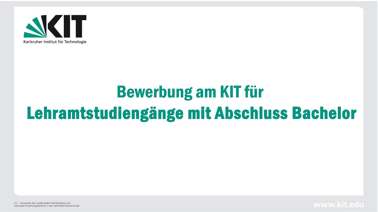 bewerbung am kit fr lehramt mit abschluss bachelor ab ws 201617 - Abschluss Bewerbung