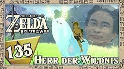 THE LEGEND OF ZELDA BREATH OF THE WILD Part 135: Der Herr der Wildnis!