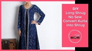 DIY Long shrug | Easy no sew convert kurta into shrug