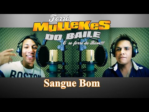 Forró Mullekes Do Baile - Sangue Bom ( Clip Full HD )
