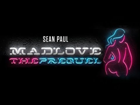 SEAN PAUL - MAD LOVE THE PREQUEL [EP / ALBUM] |Promo| Mp3