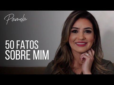 Bate Papo com Pamela - 50 Fatos Sobre Mim / Parte 1