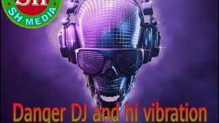 New Hindi nonstop dj song ( danger vibration song)
