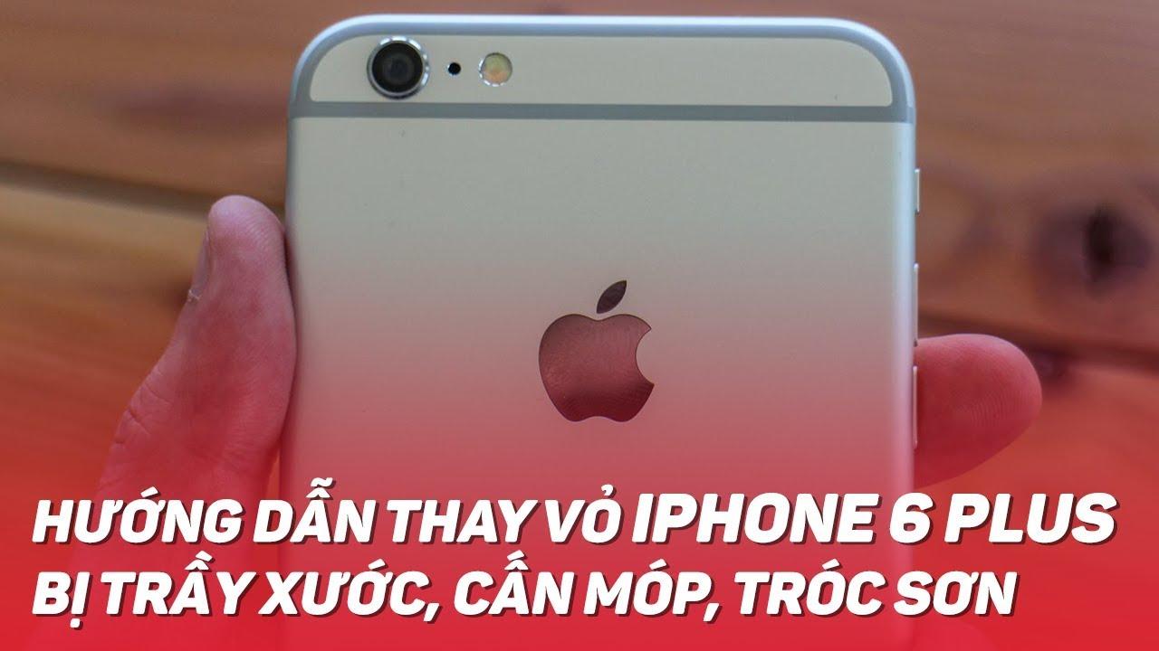 Hướng dẫn thay vỏ iPhone 6 Plus bị trầy xước, cấn móp, cong sườn | Điện Thoại Vui
