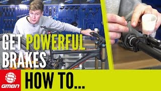 How To Get More Power From Your Brakes | Mountain Bike Maintenance