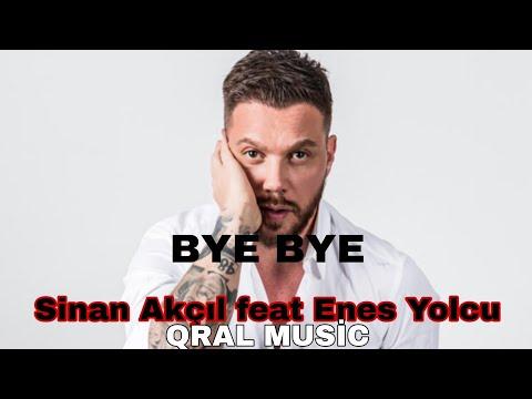 Sinan Akçıl feat Enes Yolcu- BYE BYE indir