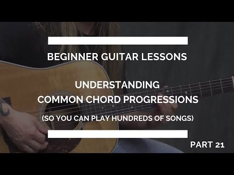 Music Theory Basics (Part 1) | Understanding Chord Progressions | Beginner Guitar Lesson #21