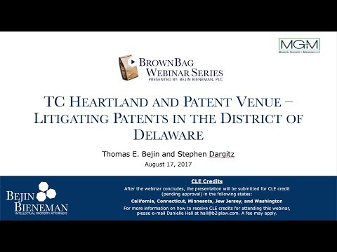 Webinar - TC Heartland and Patent Venue - Litigating Patents in the District of Delaware