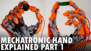 3D Printed Biomimetic Mechatronic Hand Explained Part 1