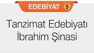 Tanzimat Edebiyatının Genel Özellikleri - İbrahim Şinasi