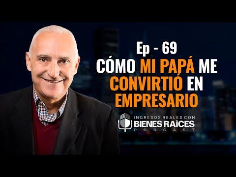 Cómo mi papá me convirtió en empresario - E69