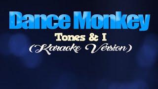DANCE MONKEY - Tones & I (KARAOKE VERSION)