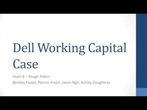 dell case working capital Free case study solution & analysis | caseforestcom dell's working capital by ali i executive summary i in order to sustain and improve dell's performance and increased growth which will eventually lead to increase the market share, and to take advantage of the booming computer industry, dell needs to come up with a plan to finance the.