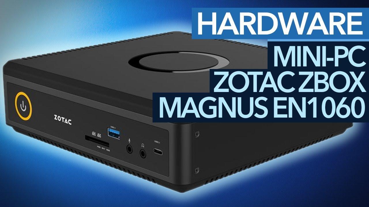 Mini-PC mit GTX 1060 im Test - Zotac ZBOX Magnus EN1060