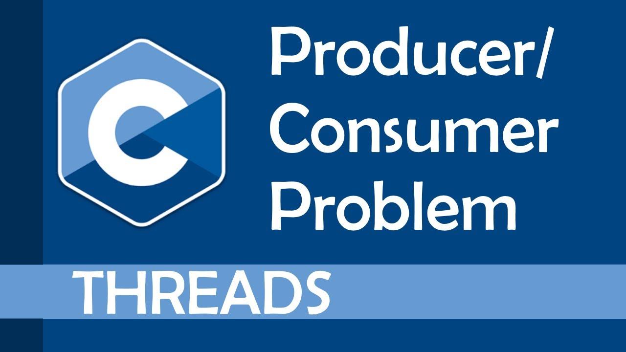 Producer - Consumer Problem in Multi-Threading