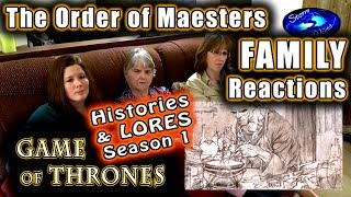Game of Thrones   The Order of Maesters   FAMILY Reactions   History and Lores Season 1