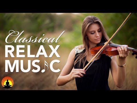 Classical Music for Relaxation, Music for Stress Relief, Rel