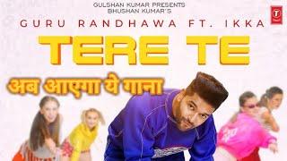 Tere Te: Guru Randhawa l Vee l Abhijit Vaghani l Director Gifty l High Rated Baba l Teachpur
