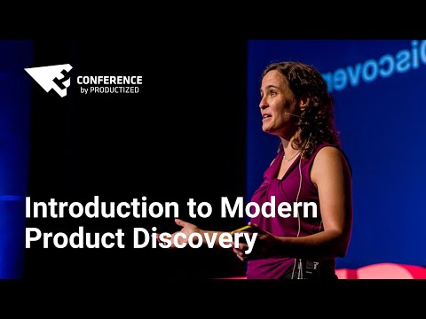 Introduction to Modern Product Discovery - Teresa Torres