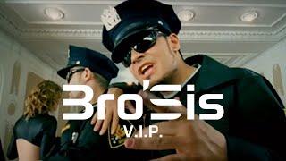 Bro'Sis - V.I.P. (Official Video)