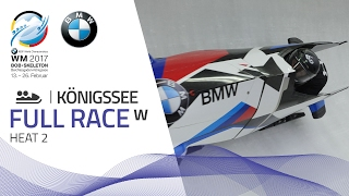 Full Race Women's Bobsleigh Heat 2 | KÖnigssee | BMW IBSF World Championships 2017