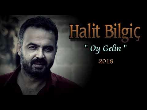 HALİT BİLGİÇ '' OY GELİN '' 2018 YENİ ( Official Audio )