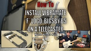 "How To Install Bigsby B5 ""F"" Logo and Vibramate on a Telecaster by Scott Sill"