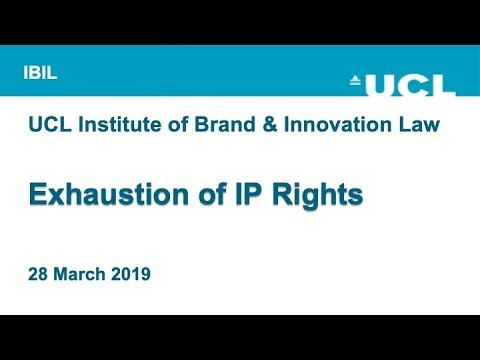 UCL IBIL - Exhaustion Of IP Rights (26 March 2019)