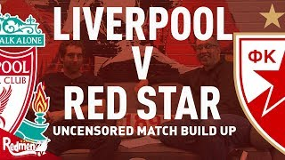 Liverpool v Red Star   Uncensored Match Build Up