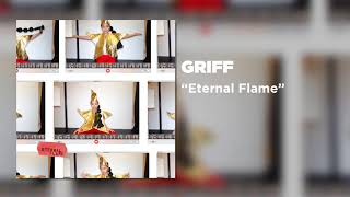 Griff - Eternal Flame [Official Audio]