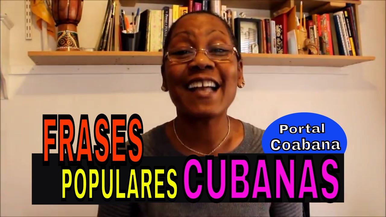 Tipicas Frases De Cubanos Frases Populares Cubanas