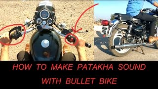 How to make Pataka Sound with your Bullet bike