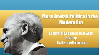 Mass Jewish Politics in the Modern Era (Essential Lectures in Jewish History)