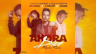 Ahora Dice ft. J. Balvin, Ozuna, Arcángel [Mambo Remix]