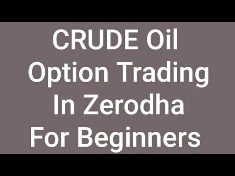 Crude Oil Option Trading Zerodha | Crude Oil Trading Zerodha