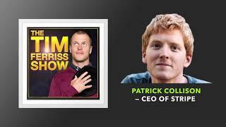 Patrick Collison — CEO of Stripe  | The Tim Ferriss Show (Podcast)