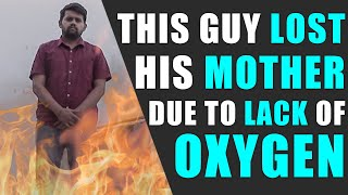 This Guy Lost His Mother Due To Lack Of Oxygen, See What Happens Next | Rohit R Gaba