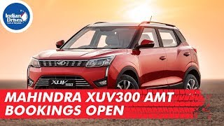 Mahindra XUV300 AMT Bookings Open | Indian Drives