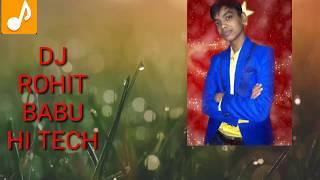 Video dj rohit babu hi tech gorakhpur/ - Download mp3, mp4