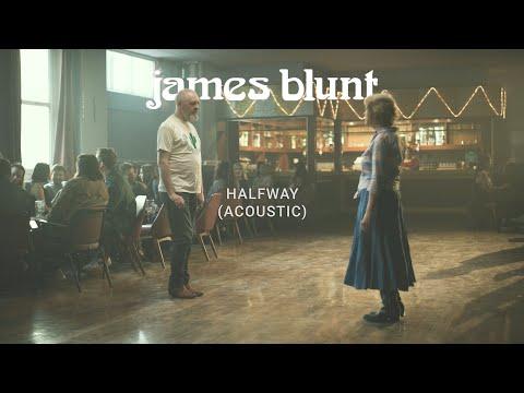 James Blunt - Halfway (Acoustic)
