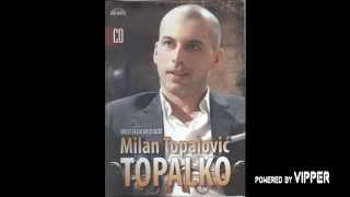Milan Topalovic Topalko - Svuci se do gole koze - (Audio 2009)