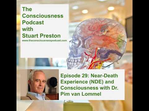 Episode 29: Near-Death Experience (NDE) And Consciousness With Dr. Pim Van Lommel
