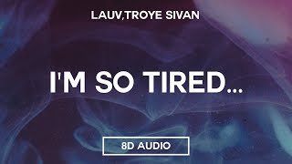 Lauv, Troye Sivan - I'm So Tired (8D Audio)