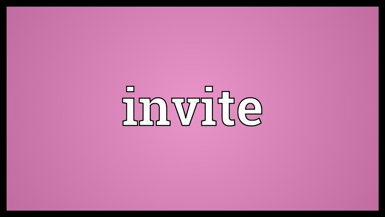 Invite meaning youtube invite meaning stopboris Image collections