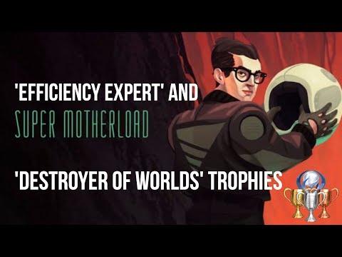 Efficiency Expert + Destroyer of Worlds Trophy Guides - Super Motherload